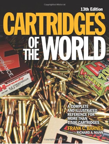 The 13th edition of Cartridges of the World by Frank C Barnes, edited by Richard A Mann.
