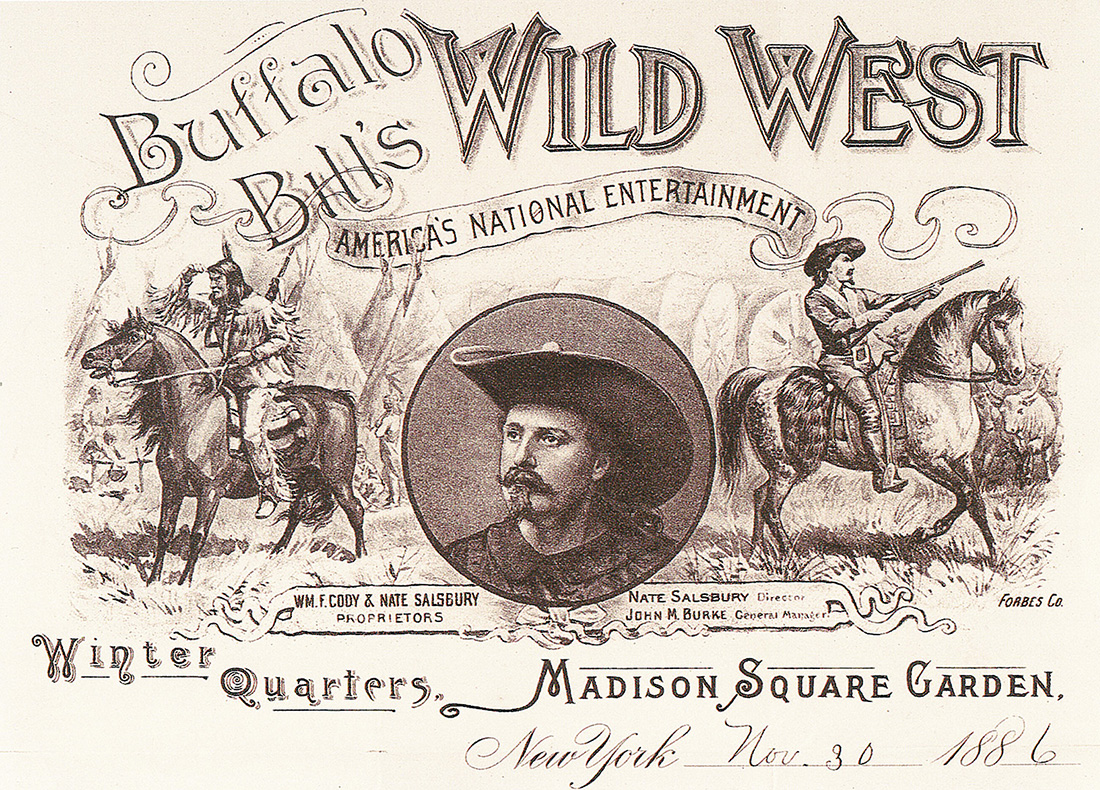 Buffalo Bill's Wild West presented the image of the Wild West that audiences wanted to believe.