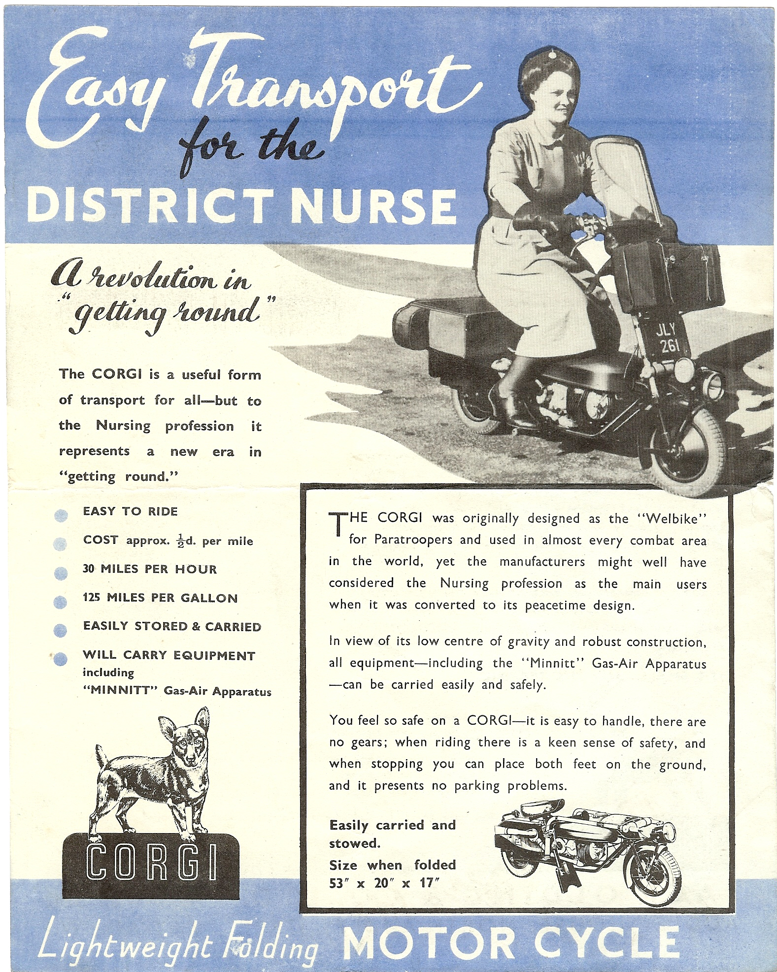 Once the paratroopers and spies no longer needed the Welbike it was re-named the Corgi and found a role transporting District Nurses. Note the fuel tank is a new design and sits above the carburettor so fuel is gravity fed and tank pressurization is no longer necessary.(Picture courtesy reynardcollectables.wordpress.com).
