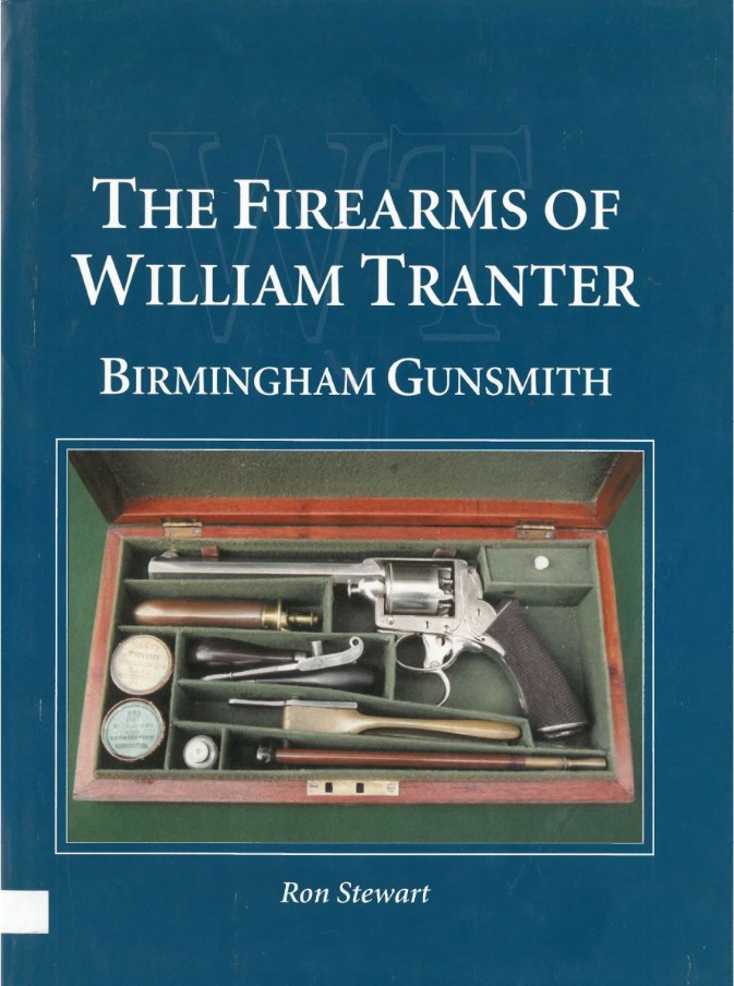 The Firearms of William Tranter Birmingham Gunsmith Ron Stewart
